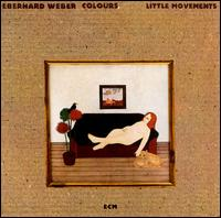 Little Movements von Eberhard Weber