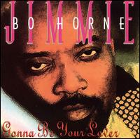 "Gonna Be Your Lover von Jimmy ""Bo"" Horne"