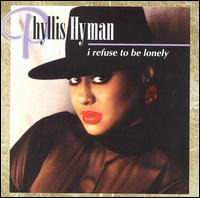 I Refuse to Be Lonely von Phyllis Hyman