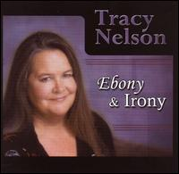 Ebony and Irony von Tracy Nelson