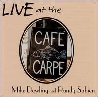 Live at the Cafe Carpe von Mike Dowling