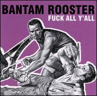 Fuck All Y'All von Bantam Rooster