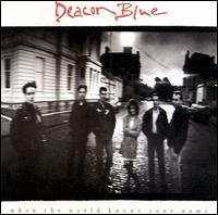 When the World Knows Your Name von Deacon Blue