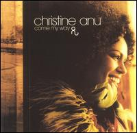 Come My Way von Christine Anu