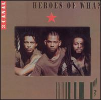 Heroes of Wha? von 3 Canal