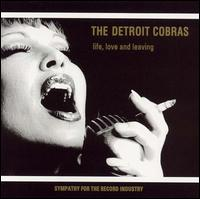 Life, Love and Leaving von The Detroit Cobras