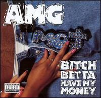 Bitch Betta Have My Money von AMG
