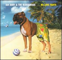 Mr. Love Pants von Ian Dury