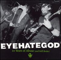Ten Years of Abuse and Still Broke von Eyehategod
