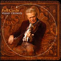 Full Circle von Vassar Clements