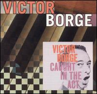 Victor Borge: Caught in the Act von Victor Borge