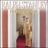 I'll Answer the Call von Ralph Stanley