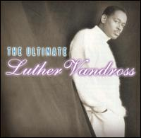 Ultimate Luther Vandross [2001] von Luther Vandross