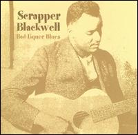 Bad Liquor Blues von Scrapper Blackwell