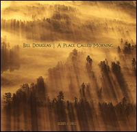 Place Called Morning von Bill Douglas