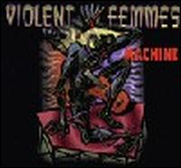 Machine von Violent Femmes