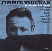 Do You Get the Blues? von Jimmie Vaughan