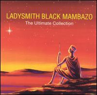 Ultimate Collection von Ladysmith Black Mambazo