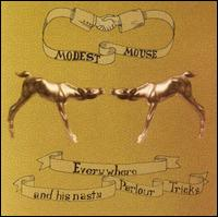 Everywhere and His Nasty Parlor Tricks von Modest Mouse
