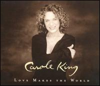 Love Makes the World von Carole King