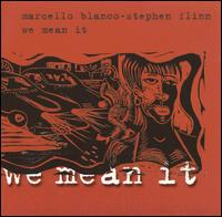 We Mean It von Marcelo Blanco