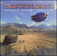 Bridge Across Forever von Transatlantic