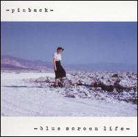 Blue Screen Life von Pinback