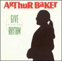 Give in to the Rhythm von Arthur Baker