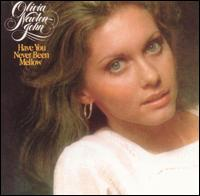 Have You Never Been Mellow von Olivia Newton-John