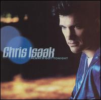 Always Got Tonight von Chris Isaak
