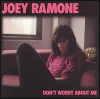 Don't Worry About Me von Joey Ramone
