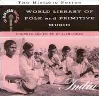 World Library of Folk and Primitive Music, Vol. 7: India von Alan Lomax