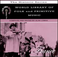 World Library of Folk and Primitive Music, Vol. 8: France von Alan Lomax