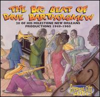 Big Beat of Dave Bartholomew: 20 of His Milestone Productions 1949-1960 von Dave Bartholomew