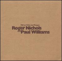 We've Only Just Begun von Roger Nichols