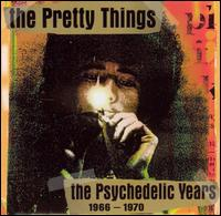 Psychedelic Years, 1966-1970 von The Pretty Things