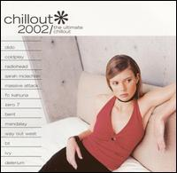 Chillout 2002: The Ultimate Chillout von Various Artists