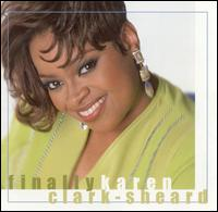 Finally Karen von Karen Clark-Sheard