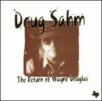 Return of Wayne Douglas von Doug Sahm