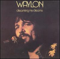 Dreaming My Dreams von Waylon Jennings