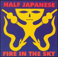 Fire in the Sky von Half Japanese