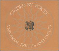 Universal Truths and Cycles von Guided by Voices
