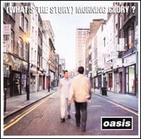 (What's the Story) Morning Glory? von Oasis