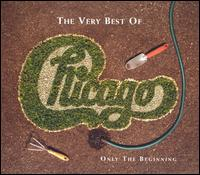 Very Best of Chicago: Only the Beginning von Chicago
