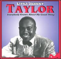 Everybody Knows About My Good Thing von Little Johnny Taylor