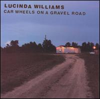 Car Wheels on a Gravel Road von Lucinda Williams