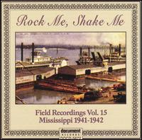 Rock Me Shake Me Field Recordings, Vol. 15: Mississ von Various Artists