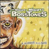 Jackknife to a Swan von The Mighty Mighty Bosstones