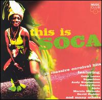 This Is Soca: 14 Massive Soca Carnival Hits von Various Artists