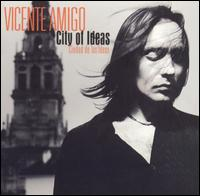 City of Ideas von Vicente Amigo